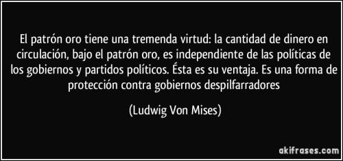 Patrón oro - Von Mises