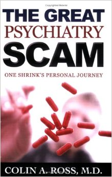Colin Ross - The great psychiatry scam