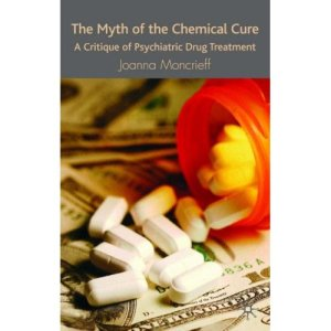 Joanna Moncrieff - The myth of the chemical cure