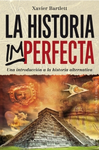 Xavier Bartlett - La Historia imperfecta