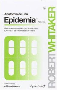 Robert Whitaker - Anatomía de una Epidemia